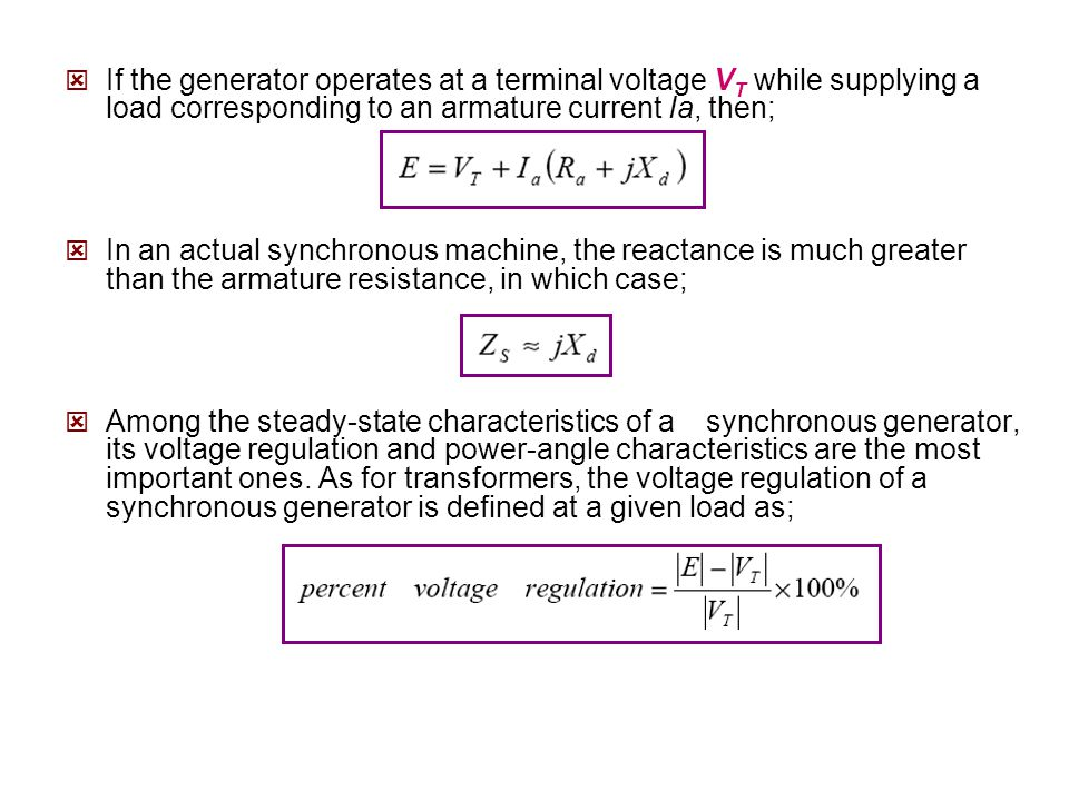 If the generator operates at a terminal voltage VT while supplying a load corresponding to an armature current Ia, then;