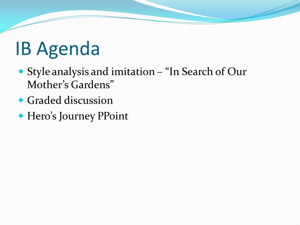 Ib Agenda    Ibso Presentation  Ppt Download Ib Agenda Style Analysis And Imitation  In Search Of Our Mothers Gardens  Graded Discussion