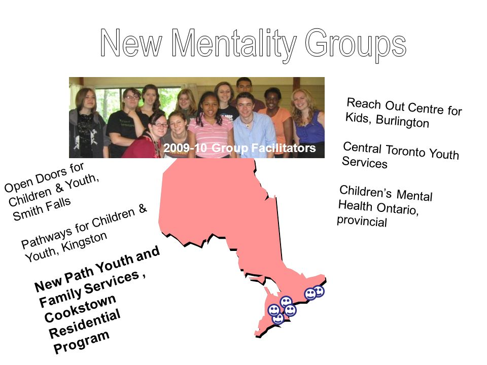New Mentality Groups Reach Out Centre for Kids, Burlington. Central Toronto Youth Services. Children's Mental Health Ontario, provincial.