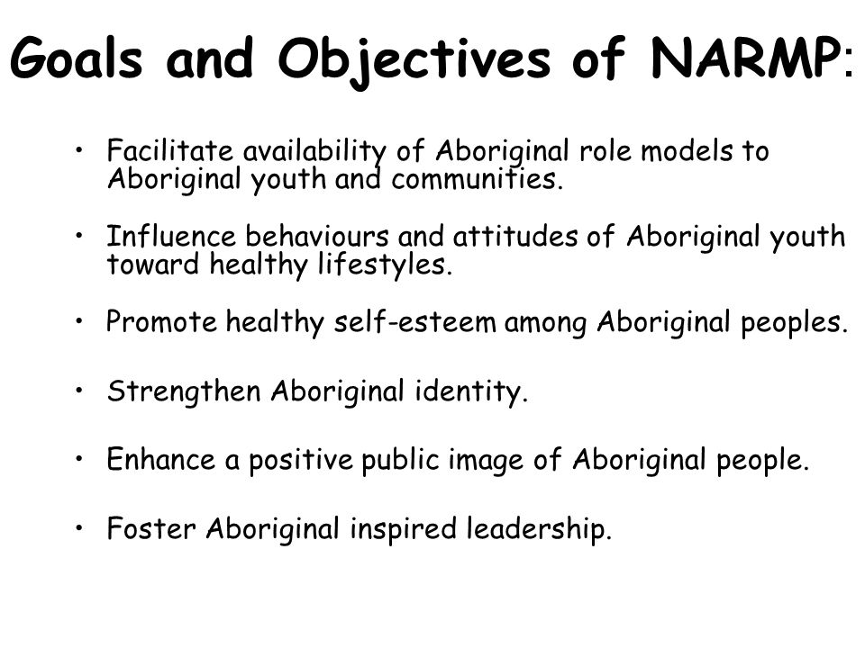 Goals and Objectives of NARMP: