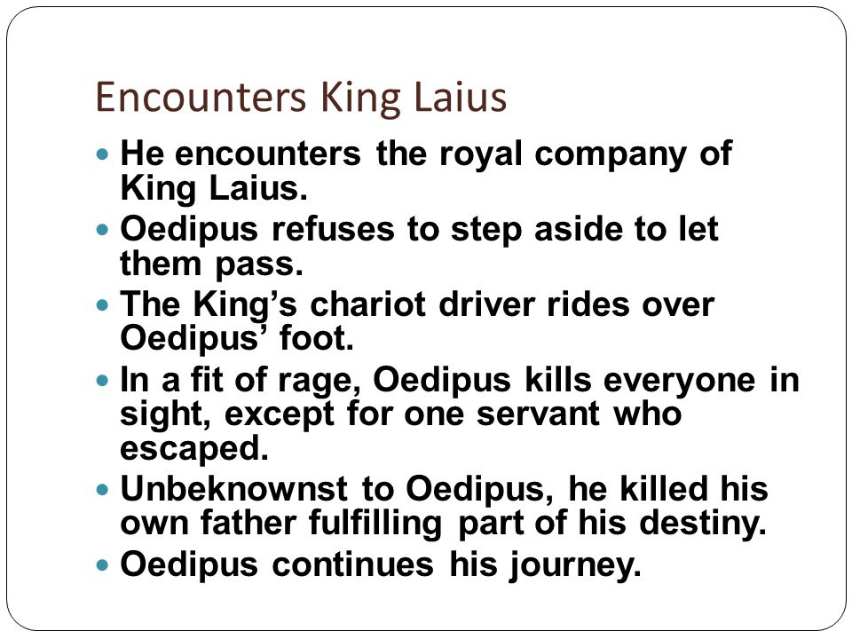 Encounters King Laius He encounters the royal company of King Laius.