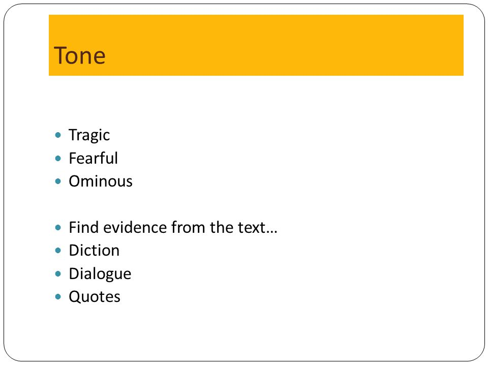 Tone Tragic Fearful Ominous Find evidence from the text… Diction