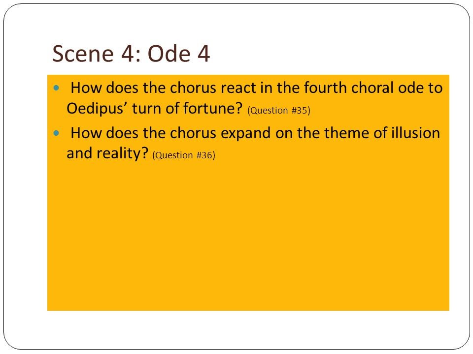 Scene 4: Ode 4 How does the chorus react in the fourth choral ode to Oedipus' turn of fortune (Question #35)