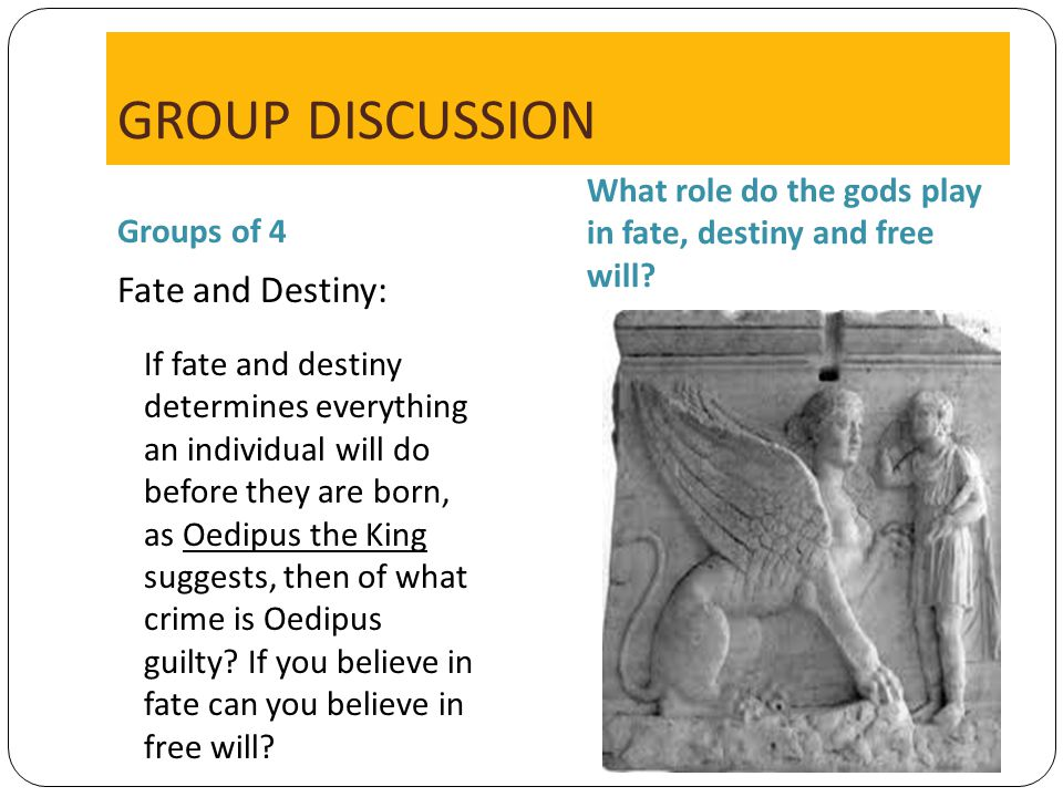 GROUP DISCUSSION Fate and Destiny: