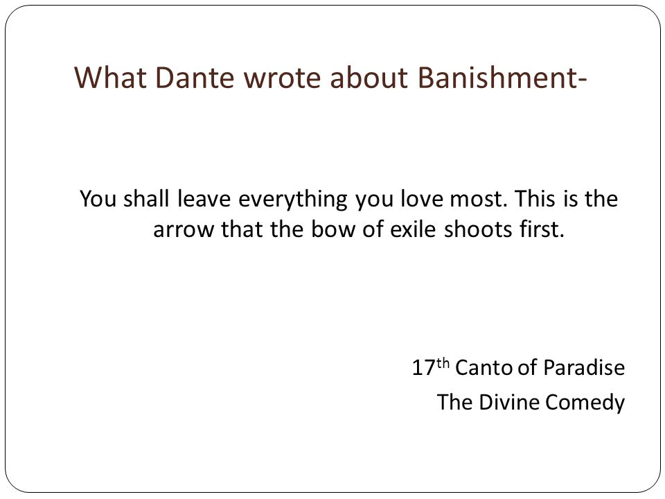 What Dante wrote about Banishment-