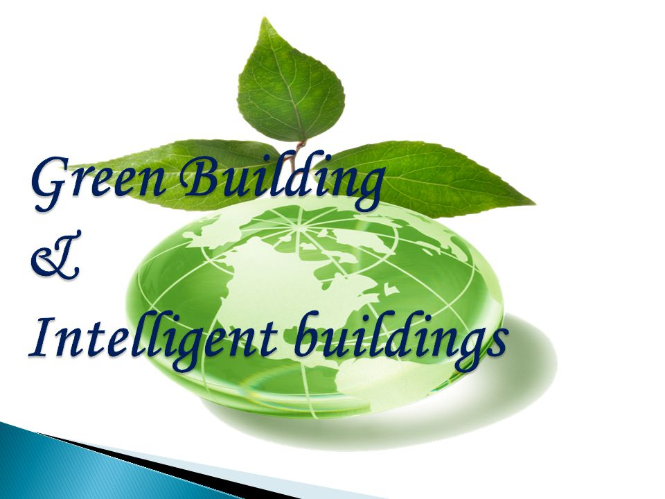 Green Building & Intelligent buildings