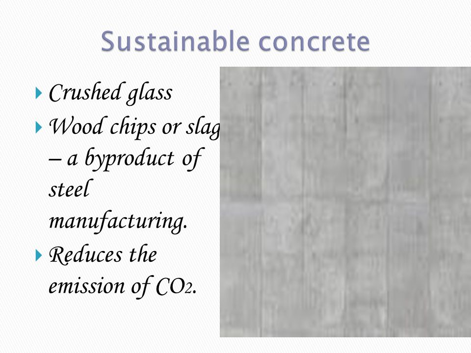 Sustainable concrete Crushed glass