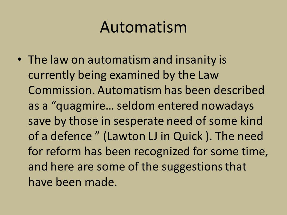 automatism and insanity essay Check out our top free essays on distinction between insanity and sane automatism to help you write your own essay.