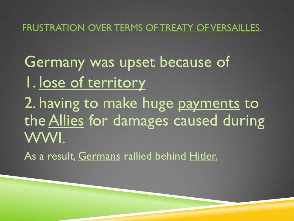 Frustration over terms of treaty of versailles.