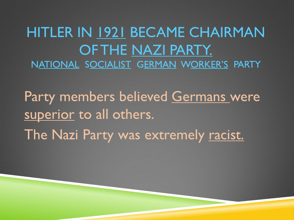 Hitler in 1921 became chairman of the nazi party