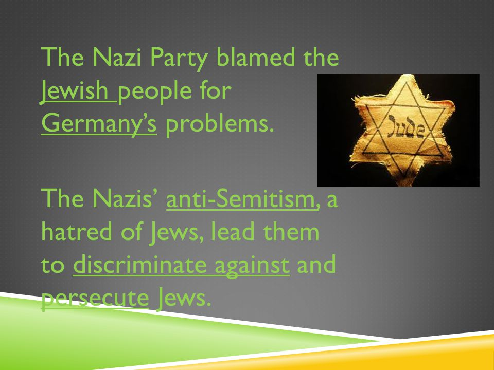 The Nazi Party blamed the Jewish people for Germany's problems.