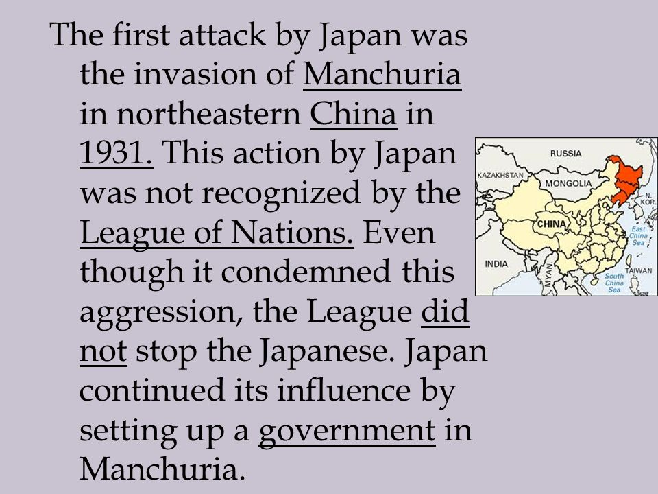 The first attack by Japan was the invasion of Manchuria in northeastern China in 1931.