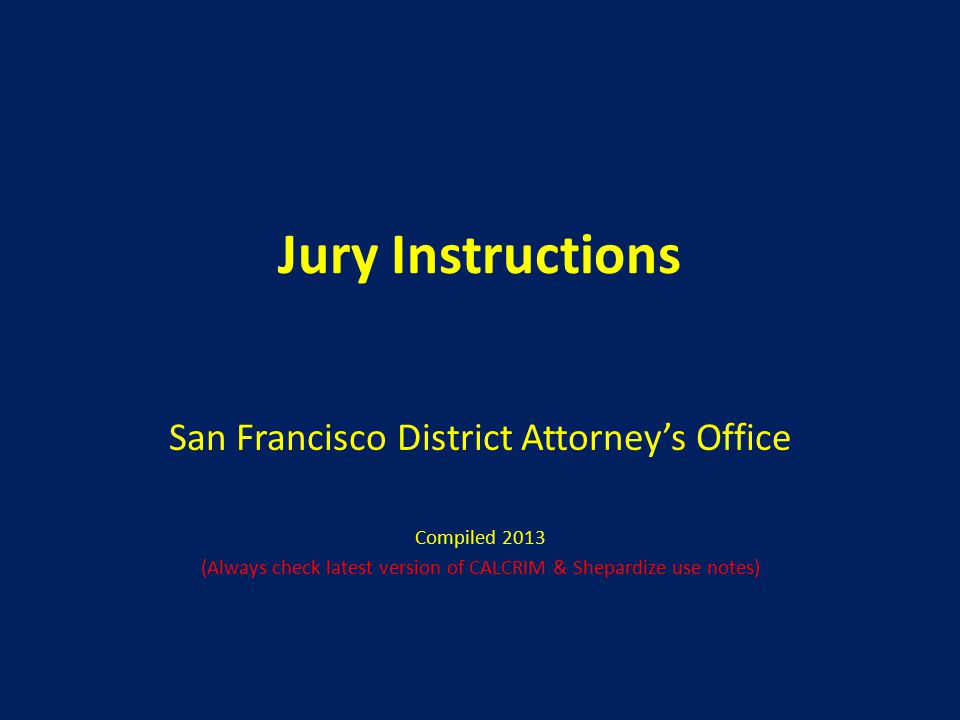 Jury Instructions San Francisco District Attorneys Office Ppt