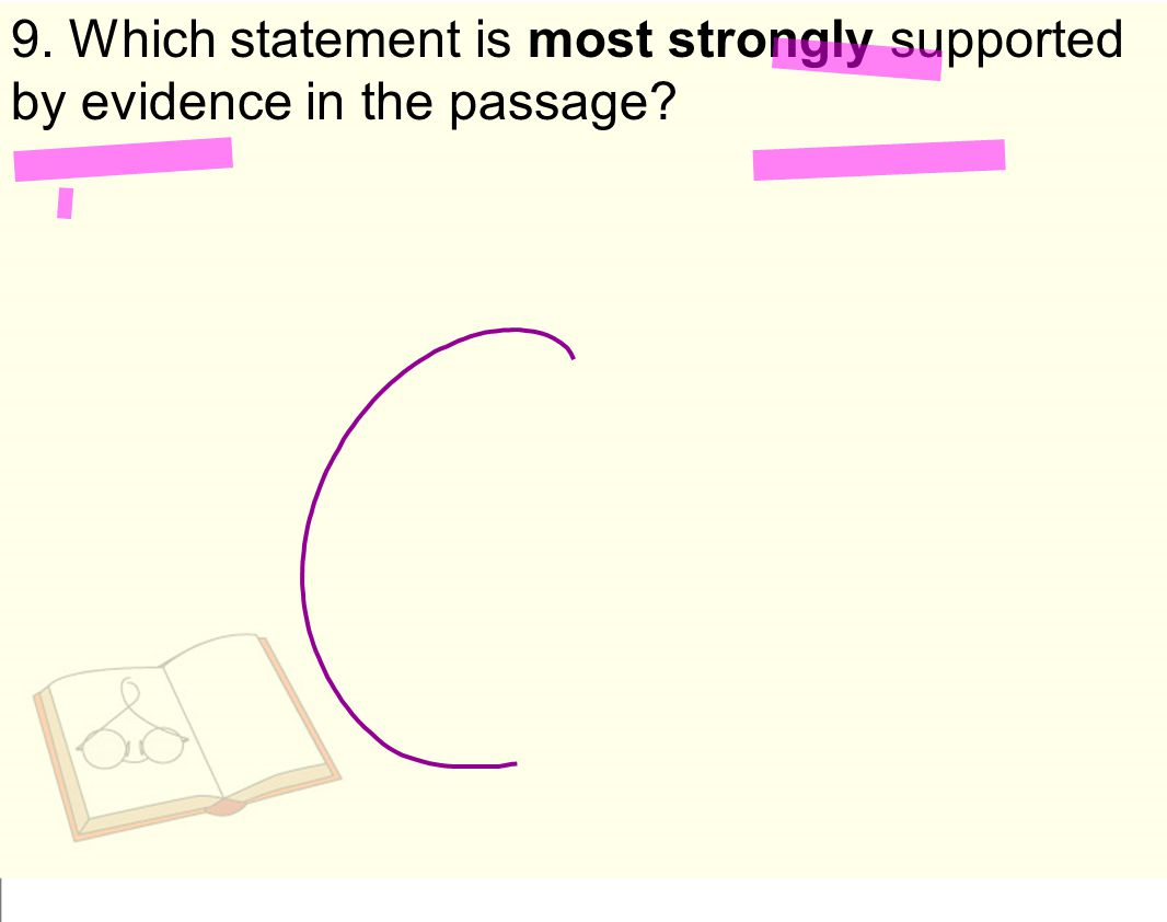 9. Which statement is most strongly supported by evidence in the passage
