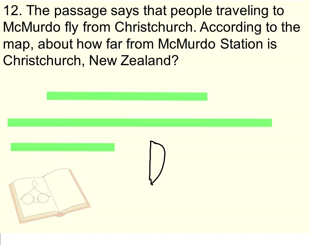 12. The passage says that people traveling to McMurdo fly from Christchurch.