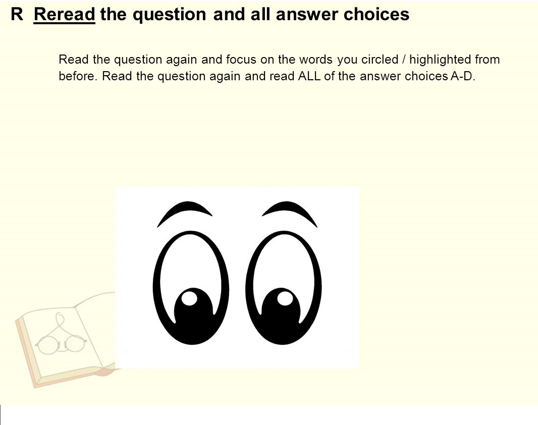 R Reread the question and all answer choices