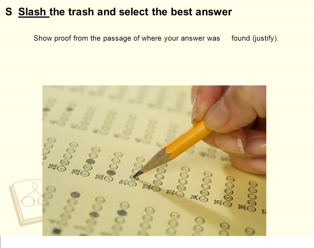 S Slash the trash and select the best answer