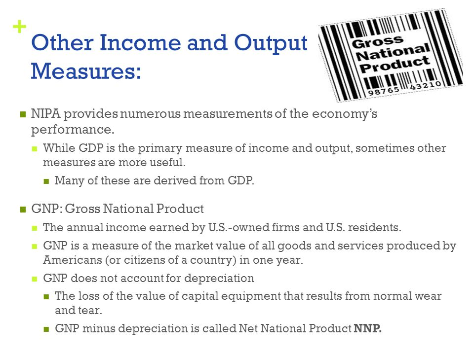 Other Income and Output Measures: