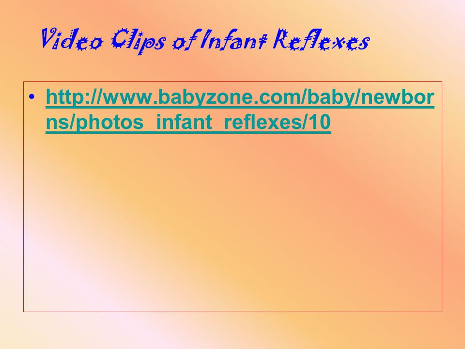 Video Clips of Infant Reflexes