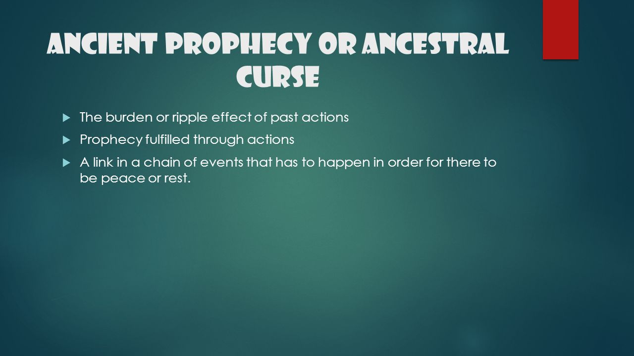 Ancient Prophecy or Ancestral Curse