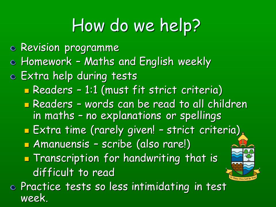 How do we help Revision programme Homework – Maths and English weekly