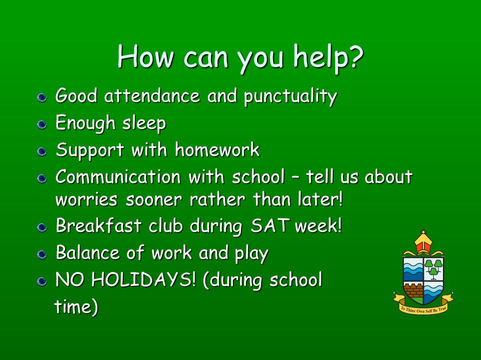 How can you help Good attendance and punctuality Enough sleep