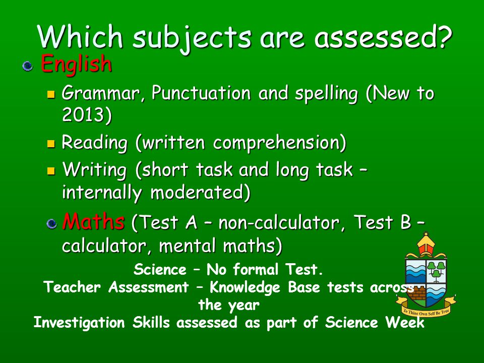 Which subjects are assessed
