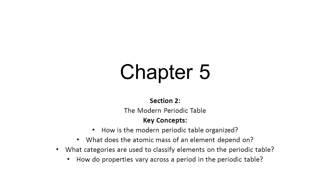 Chapter 5 section 1 organizing the elements key concepts ppt chapter 5 section 2 the modern periodic table key concepts urtaz Choice Image