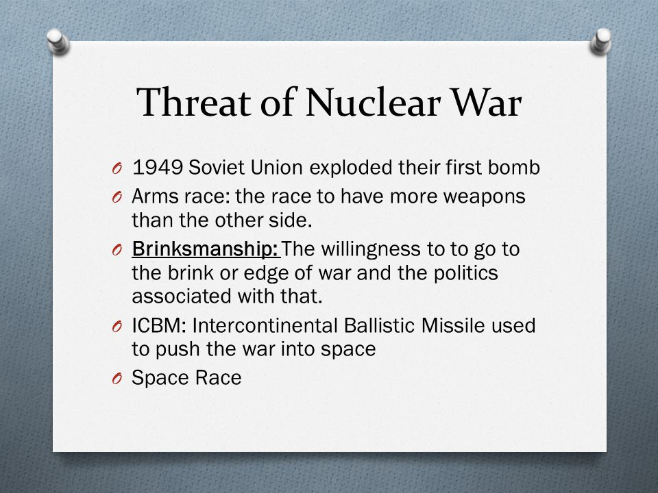 Threat of Nuclear War 1949 Soviet Union exploded their first bomb