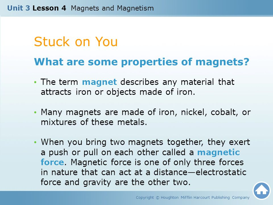 Stuck on You What are some properties of magnets