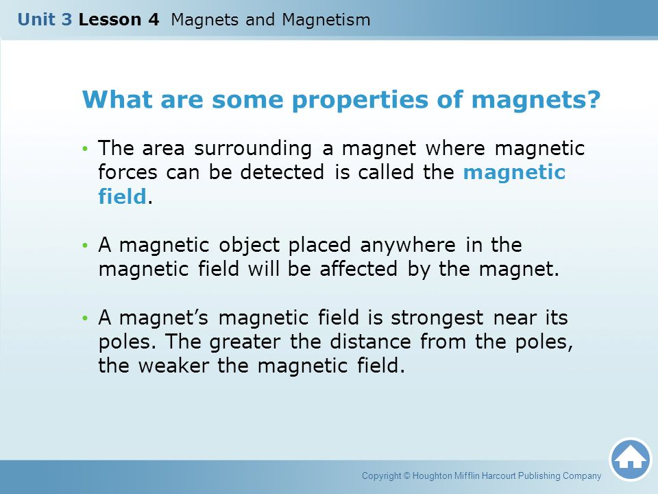 What are some properties of magnets