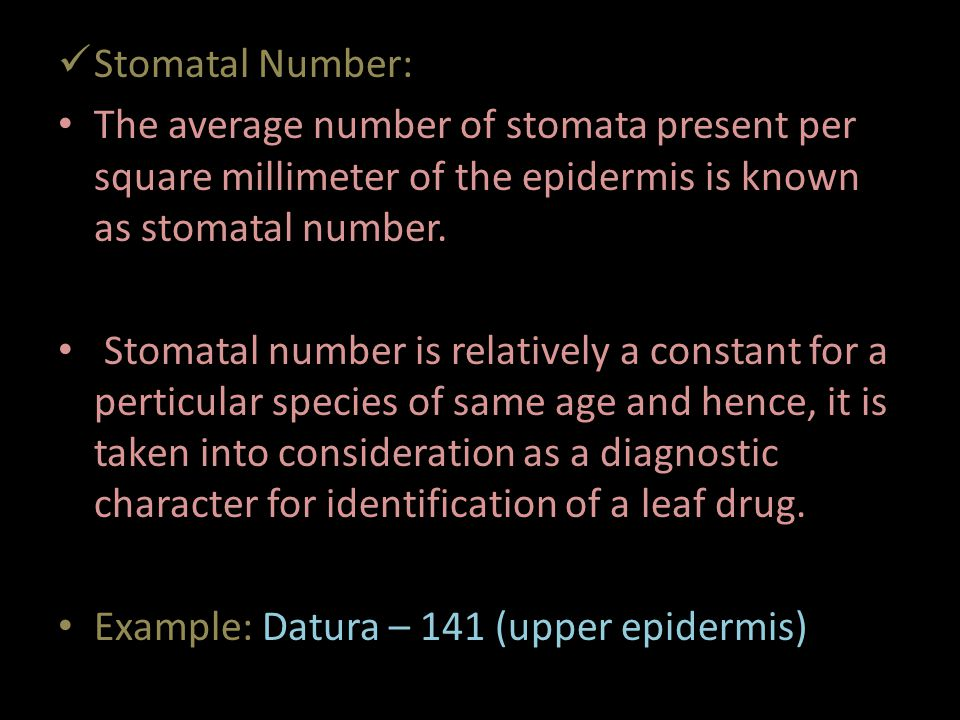 Stomatal Number: The average number of stomata present per square millimeter of the epidermis is known as stomatal number.