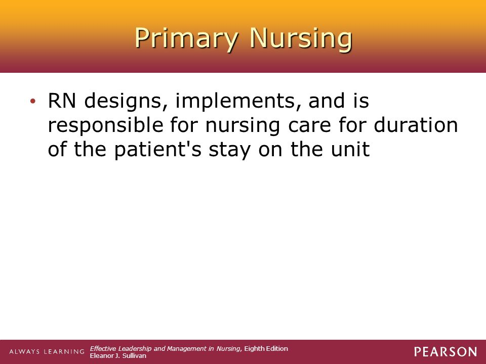 Primary Nursing RN designs, implements, and is responsible for nursing care for duration of the patient s stay on the unit.