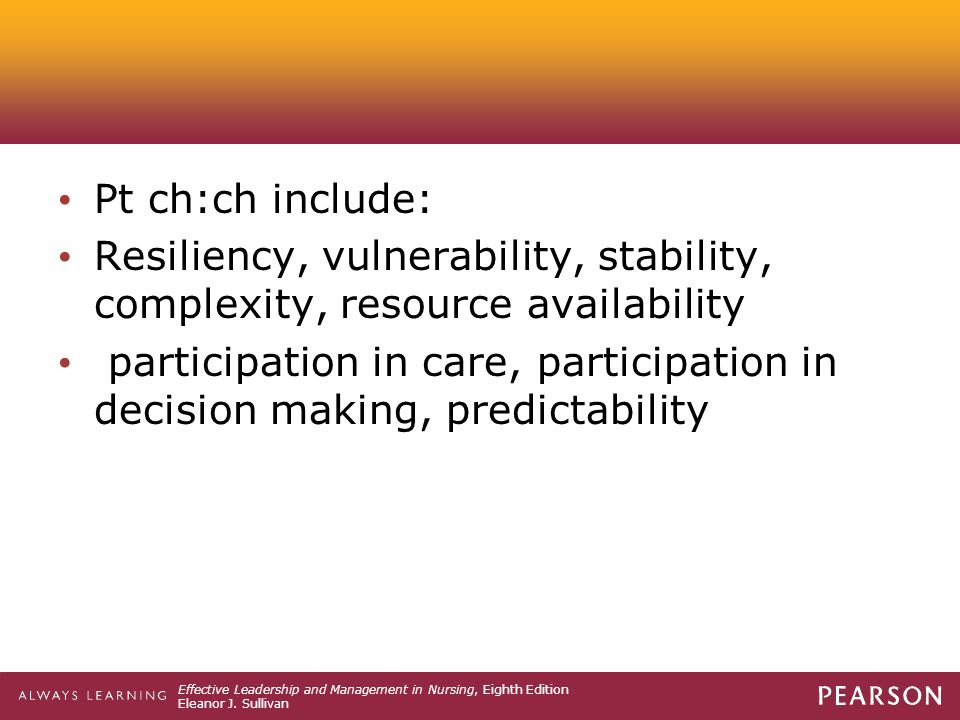 Pt ch:ch include: Resiliency, vulnerability, stability, complexity, resource availability.