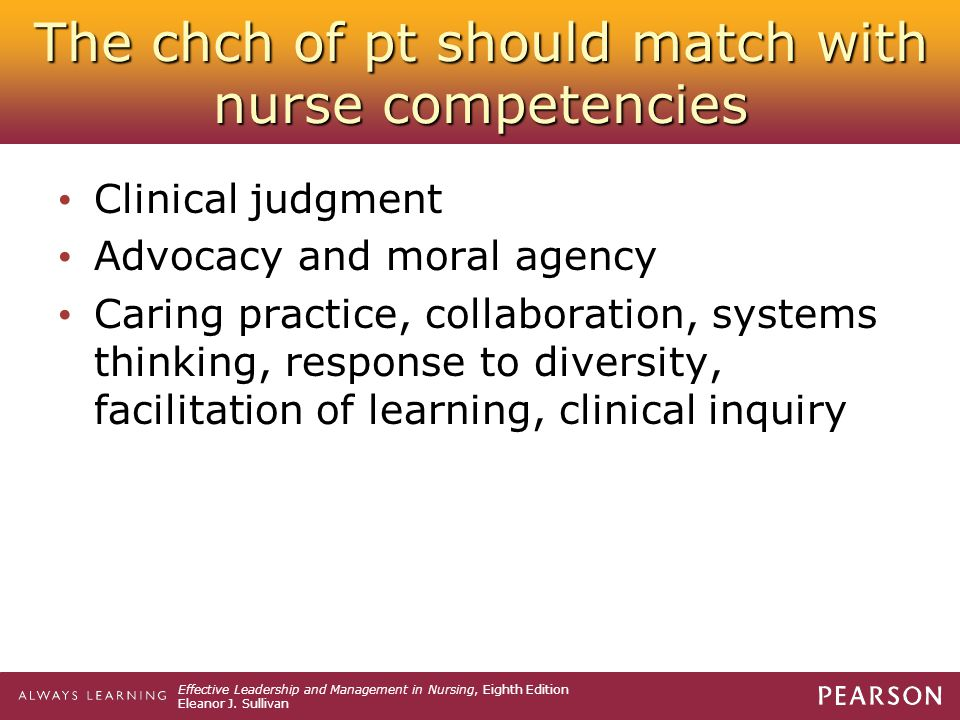 The chch of pt should match with nurse competencies
