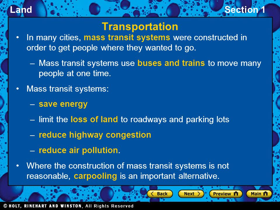Transportation In many cities, mass transit systems were constructed in order to get people where they wanted to go.