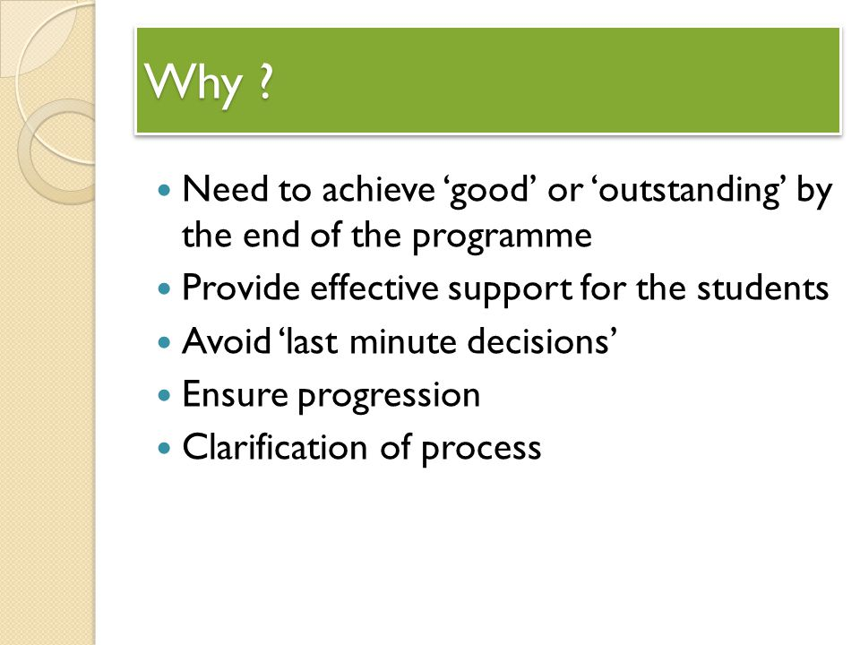 Why Need to achieve 'good' or 'outstanding' by the end of the programme. Provide effective support for the students.
