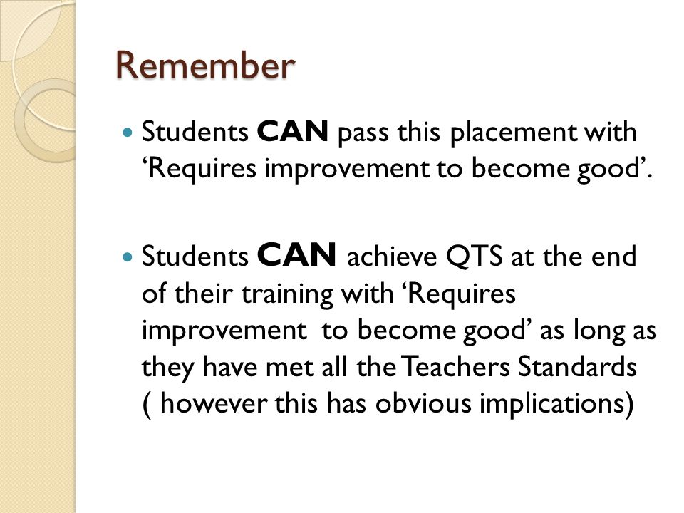 Remember Students CAN pass this placement with 'Requires improvement to become good'.