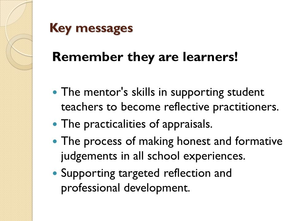 Remember they are learners!