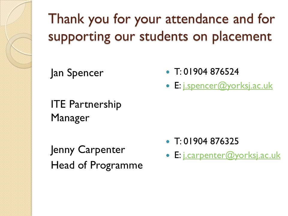 Thank you for your attendance and for supporting our students on placement
