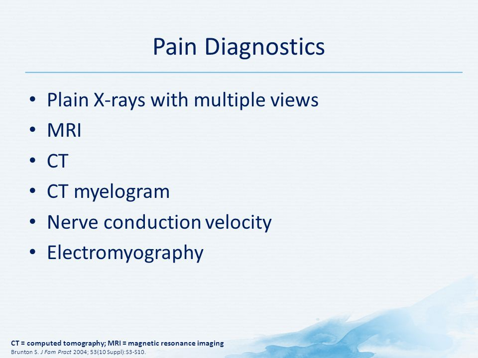 Pain Diagnostics Plain X-rays with multiple views MRI CT CT myelogram