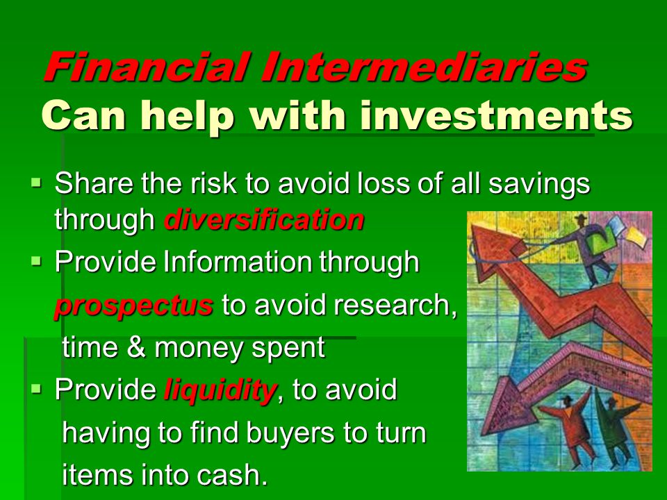 Financial Intermediaries Can help with investments