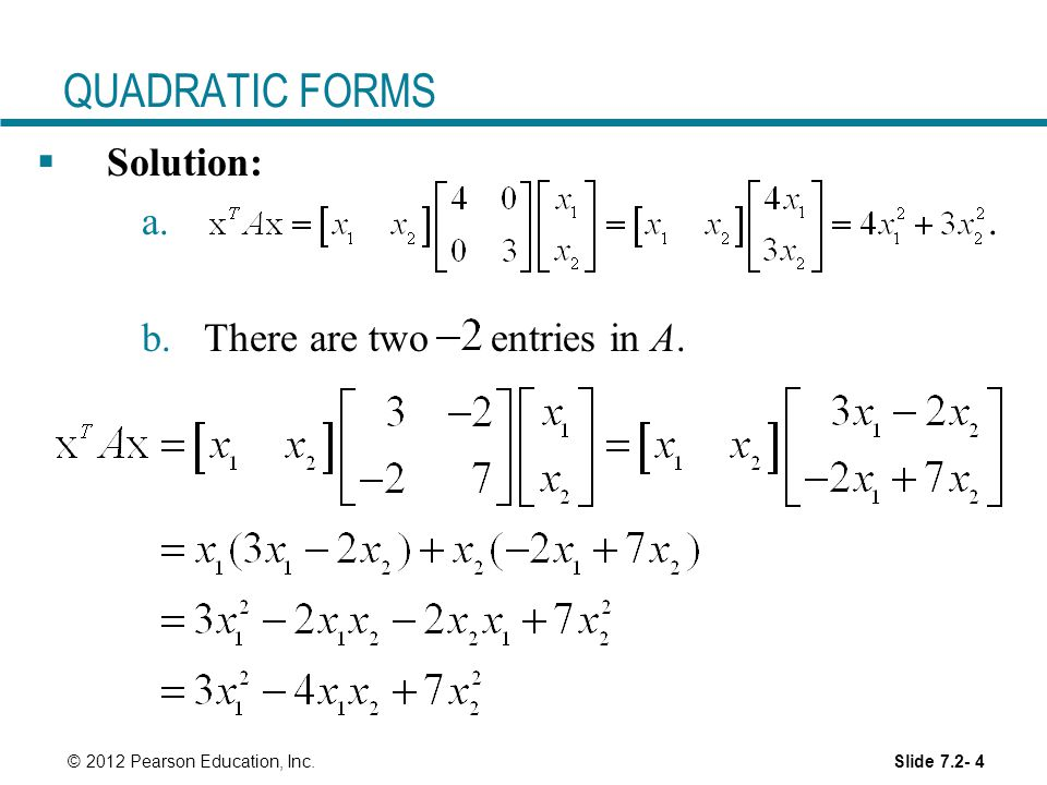 QUADRATIC FORMS Solution: . There are two entries in A.