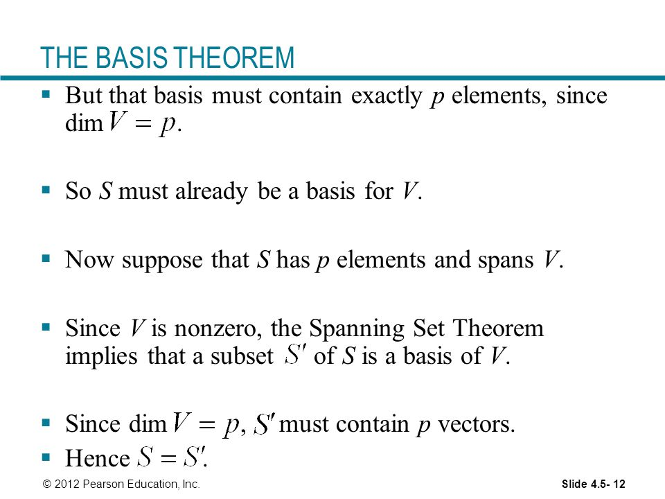 THE BASIS THEOREM But that basis must contain exactly p elements, since dim . So S must already be a basis for V.