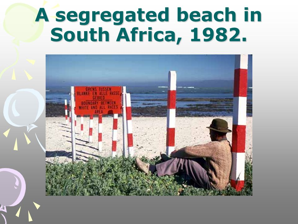 A segregated beach in South Africa, 1982.