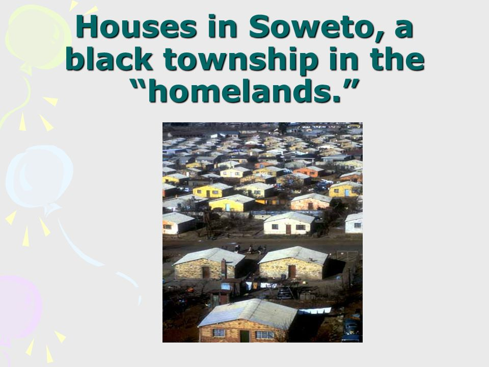 Houses in Soweto, a black township in the homelands.