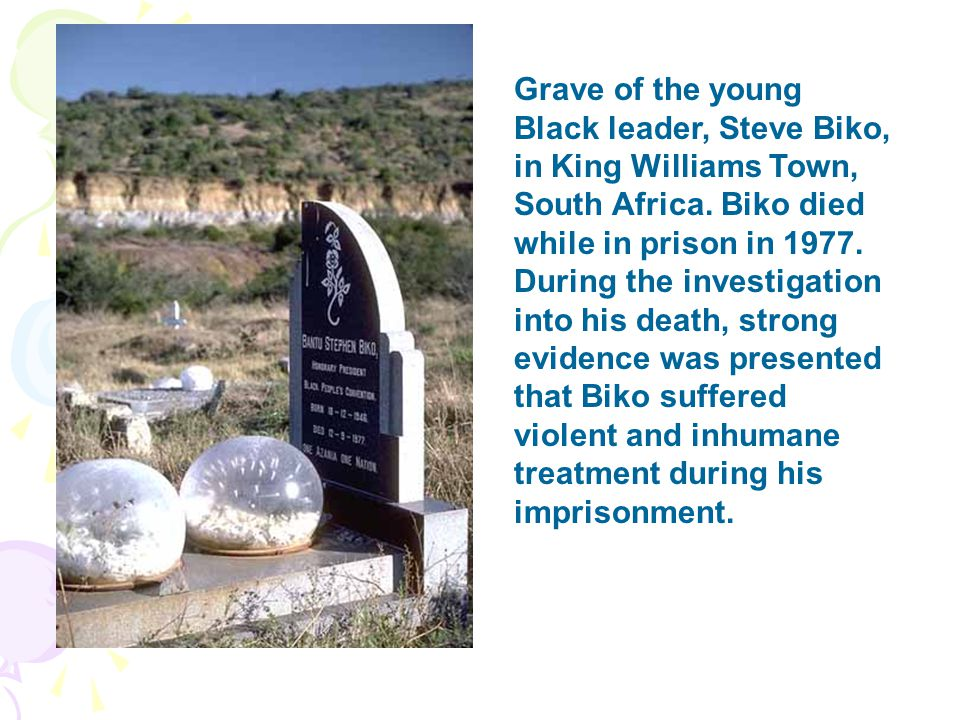Grave of the young Black leader, Steve Biko, in King Williams Town, South Africa.