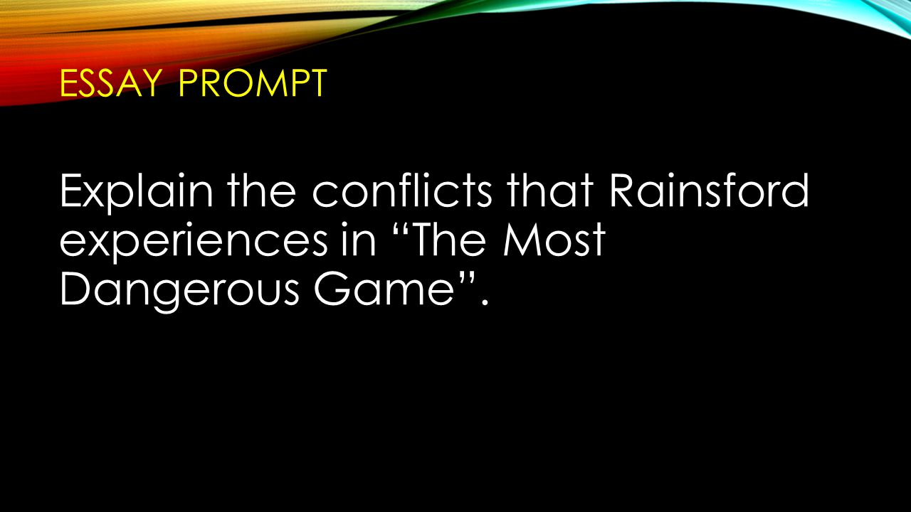 The Most Dangerous Game By Richard Connell  Ppt Video Online Download  Essay Prompt Explain The Conflicts That Rainsford Experiences In The Most  Dangerous Game My Country Sri Lanka Essay English also English Essay Com  Argumentative Essay Thesis Statement