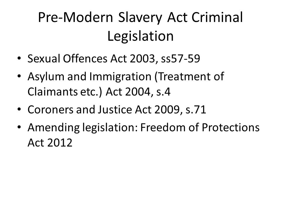 Pre-Modern Slavery Act Criminal Legislation