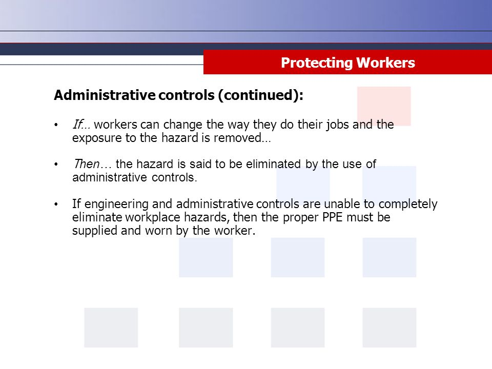 Administrative controls (continued):
